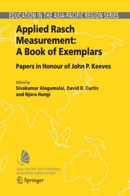 Education in the Asia-Pacific Region: Issues, Concerns and Prospects: Applied Rasch Measurement: A Book of Exemplars