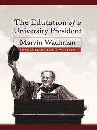 Education of a University President, Marvin Wachman