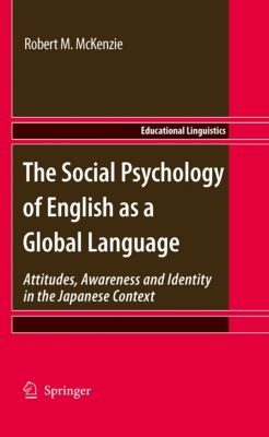 Educational Linguistics: The Social Psychology of English as a Global Language, Robert M. McKenzie