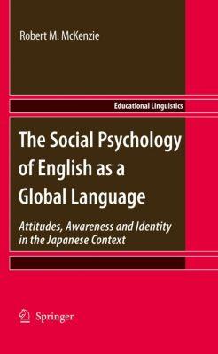 Educational Linguistics: The Social Psychology of English as a Global Language, Robert M. McKenzie