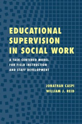 Educational Supervision in Social Work, William Reid, Jonathan Caspi