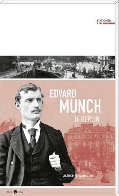 Edvard Munch in Berlin - Ulrich Brömmling  