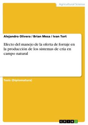 Efecto del manejo de la oferta de forraje en la producción de los sistemas de cría en campo natural, Brian Mesa, Ivan Tort, Nicolas Olivera olivera, Alejandro Olivera