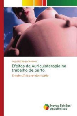 Efeitos da Auriculoterapia no trabalho de parto, Reginaldo Roque Mafetoni