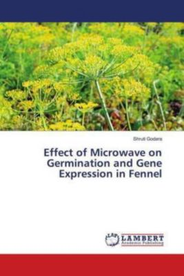 Effect of Microwave on Germination and Gene Expression in Fennel, Shruti Godara