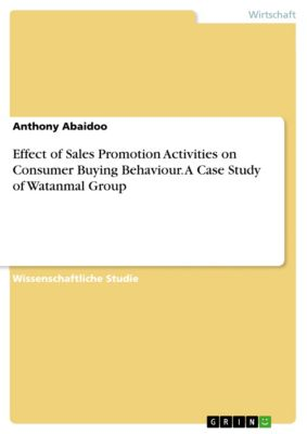 Effect of Sales Promotion Activities on Consumer Buying Behaviour. A Case Study of Watanmal Group, Anthony Abaidoo