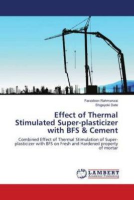 Effect of Thermal Stimulated Super-plasticizer with BFS & Cement, Faraidoon Rahmanzai, Shigeyoki Date