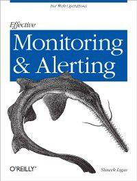 Effective Monitoring and Alerting, Slawek Ligus