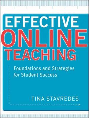 Effective Online Teaching, Tina Stavredes