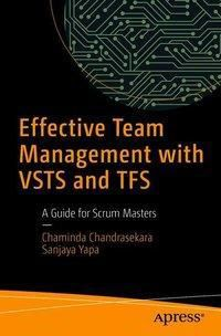 Effective Team Management with VSTS and TFS, Chaminda Chandrasekara, Sanjaya Yapa