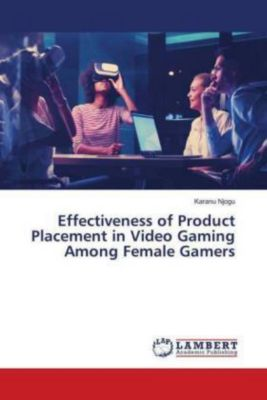 Effectiveness of Product Placement in Video Gaming Among Female Gamers, Karanu Njogu