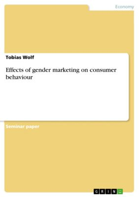 Effects of gender marketing on consumer behaviour, Tobias Wolf