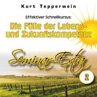 Effektiver Schnellkursus: Die Fülle der Lebens- Und Zukunftskompetenz (Seminar-Extra - Teil 2)