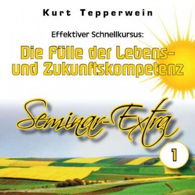 Effektiver Schnellkursus: Die Fülle der Lebens- Und Zukunftskompetenz (Seminar-Extra - Teil 1)