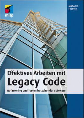 Effektives Arbeiten mit Legacy Code, Michael C. Feathers
