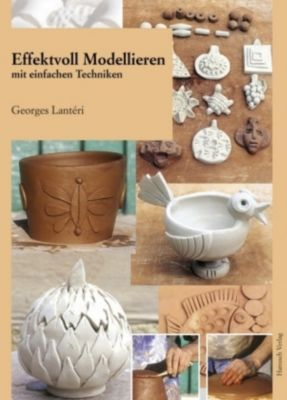 Effektvoll modellieren mit einfachen Techniken, Georges Lantéri