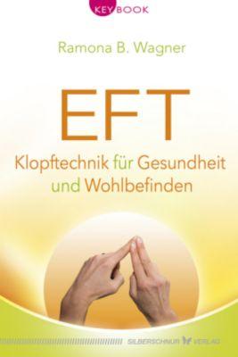 EFT - Klopftechnik für Gesundheit und Wohlbefinden - Ramona B. Wagner  