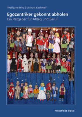 Egozentriker gekonnt abholen, Wolfgang Hinz, Michael Kirchhoff