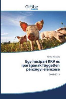 Egy húsipari KKV és iparágának független pénzügyi elemzése, Tornyi Veronika
