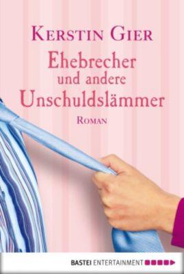 Ehebrecher und andere Unschuldslämmer, Kerstin Gier