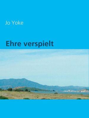 Ehre verspielt, Jo Yoke