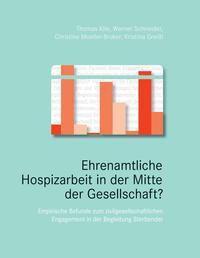 Ehrenamtliche Hospizarbeit in der Mitte der Gesellschaft? - Werner Schneider, Christine Moeller-Bruker, Kristina Gr Thomas Klie |