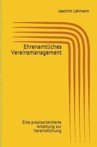 Ehrenamtliches Vereinsmanagement - Joachim Lehmann |