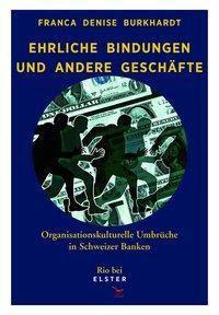 Ehrliche Bindungen und andere Geschäfte, Franca Denise Burkhardt