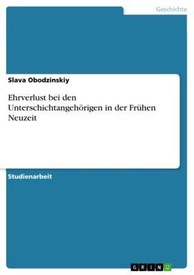 Ehrverlust bei den Unterschichtangehörigen in der Frühen Neuzeit, Slava Obodzinskiy