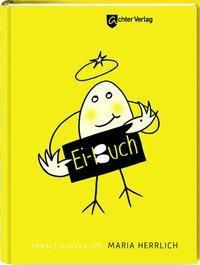 Ei-Buch, Cornelia Becker, Wilhelm Busch, Peter Butschkow, Tanja Dückers, Wiebke Eden, Heinz Erhardt, Florian Fischer
