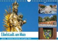 Eibelstadt am Main - Schönes Ambiente und guter Wein (Wandkalender 2019 DIN A4 quer), Hans Will