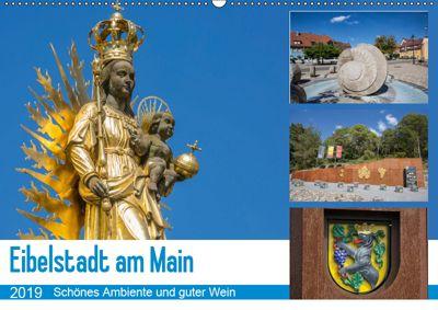 Eibelstadt am Main - Schönes Ambiente und guter Wein (Wandkalender 2019 DIN A2 quer), Hans Will