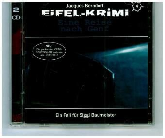 Eifel-Krimi - Eine Reise nach Genf, 2 Audio-CD, Jacques Berndorf