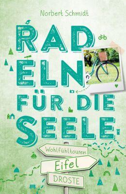 Eifel. Radeln für die Seele, Norbert Schmidt