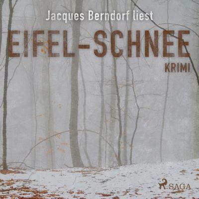 Eifel-Schnee (Kriminalroman aus der Eifel) (Ungekürzt), Jacques Berndorf