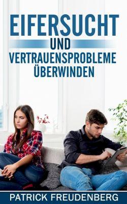 Eifersucht und Vertrauensprobleme überwinden, Patrick Freudenberg
