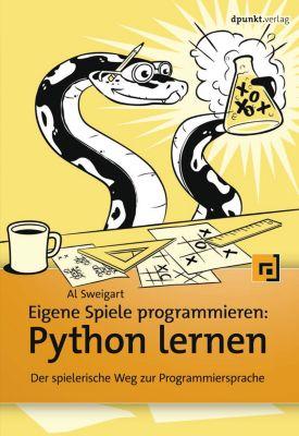 Eigene Spiele programmieren – Python lernen, Al Sweigart