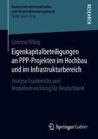 Eigenkapitalbeteiligungen an PPP-Projekten im Hochbau und im Infrastrukturbereich, Corinna Hilbig