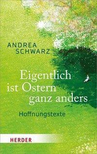 Eigentlich ist Ostern ganz anders - Andrea Schwarz |