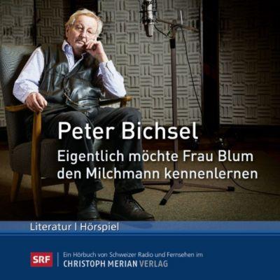 Eigentlich möchte Frau Blum den Milchmann kennenlernen, Peter Bichsel
