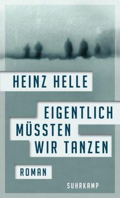 Eigentlich müssten wir tanzen, Heinz Helle