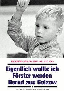 Eigentlich wollte ich Förster werden - Bernd aus Golzow, Barbara Junge, Winfried Junge