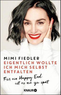 Eigentlich wollte ich mich selbst entfalten - Mimi Fiedler pdf epub
