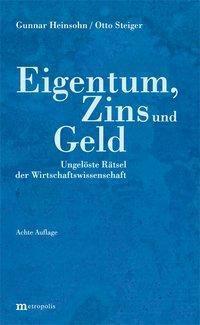 Eigentum, Zins und Geld, Gunnar Heinsohn, Otto Steiger