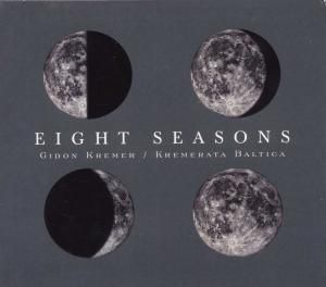 Eight Seasons, Gidon Kremer, Kremerata Baltica