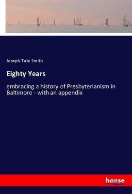Eighty Years, Joseph Tate Smith
