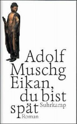 Eikan, du bist spät - Adolf Muschg pdf epub