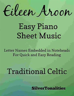 Eileen Aroon Easy Piano Sheet Music, Traditional Celtic, SilverTonalities
