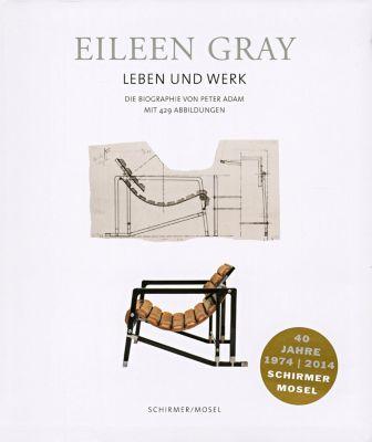 Eileen Gray - Leben und Werk - Peter Adam |