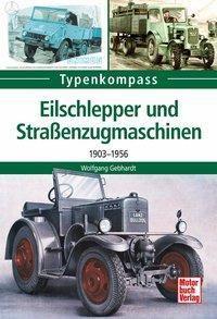 Eilschlepper und Straßenzugmaschinen - Wolfgang Gebhardt |